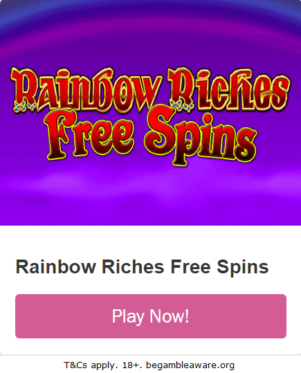 Play Rainbow Riches Free Spins Slot