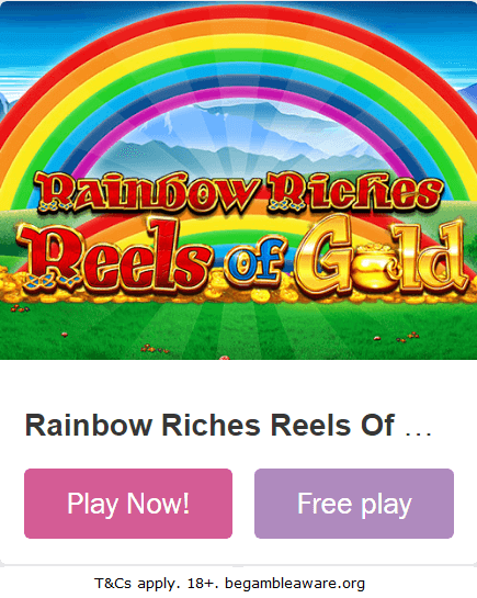 Play Rainbow Riches Reels of Gold Slot