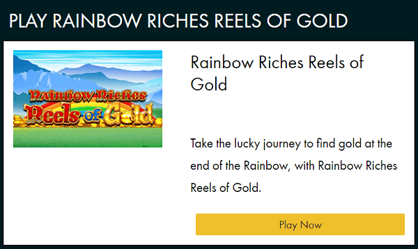Play Rainbow Riches Reels of Gold