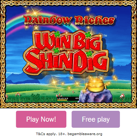 Play Rainbow Riches Win Big Shindig Slot